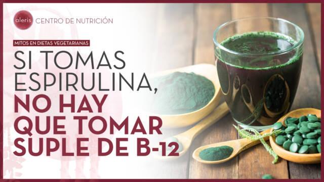 Espirulina y vitamina B12