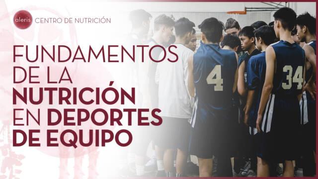 Fundamentos de la Nutrición en Deportes de Equipo